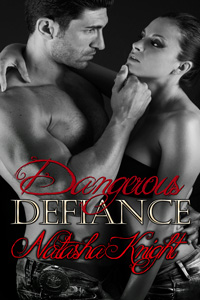 Dangerous Defiance by Natasha Knight