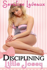 Disciplining Little Josey by Serafine Leveaux