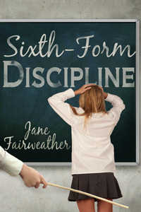 6th-Form Discipline by Jane Fairweather (Post 200x300)
