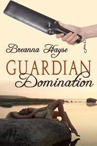 Guardian Domination by Breanna Hayse (Post 200x300)