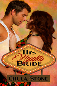 His Naughty Bride by Chula Stone (Post 200x300)