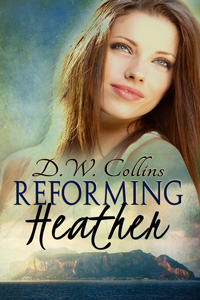 Reforming Heather by D.W. Collins (Post 200x300)