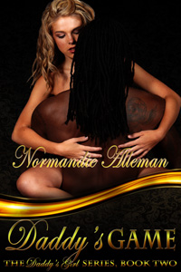 Daddy's Game: The Daddy's Girl Series, Book Two by Normandie Alleman
