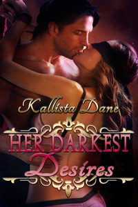 Her Darkest Desires by Kallista Dane Detail