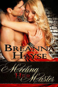 Meeting Her Master by Breanna Hayse