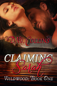 Claiming Sarah by D.W. Collins