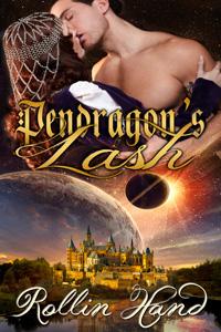 Pendragon's Lash by Rollin Hand