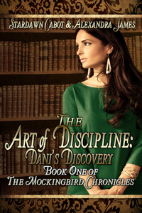 The Art of Discipline The Mockingbird Chronicles Book One Stardown Cabot and Alexandra James