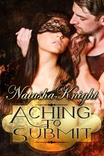Aching To Submit by Natasha Knight