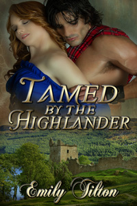 Tamed by the Highlander by Emily Tilton
