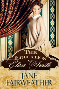 The Education of Eliza Smith by Jane Fairweather