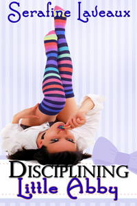 Disciplining Little Abby by Serafine Laveaux