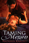 Taming Megan by Natasha Knight