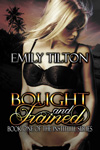 Bought and Trained by Emily Tilton
