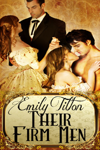 Their Firm Men by Emily Tilton