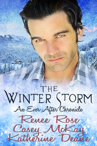 The Winter Storm (Ever After) by Renee Rose, Casey McKay, and Katherine Deane