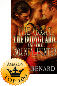 The Brat, The Bodyguard, and the Bounty Hunter by Loki Renard