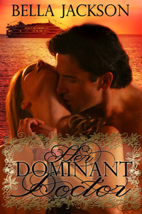 Her Dominant Doctor by Bella Jackson