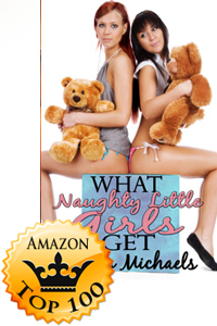 What Naughty Little Girls Get by Megan Michaels Makes Top 100