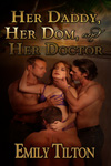 Her Daddy, Her Dom, and Her Doctor by Emily Tilton