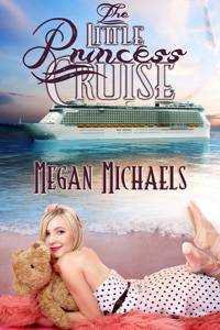 The Little Princess Cruise by Megan Michaels