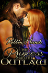 The Princess and the Outlaw by Rollin Hand