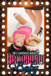 Broadway Baby by Alexandra James