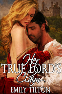 Her True Lord's Claim by Emily Tilton