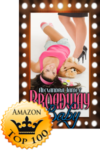 Broadway Baby by Alexandra James Accomplishment