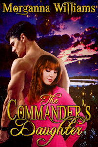 The Commander's Daughter by Morganna Williams