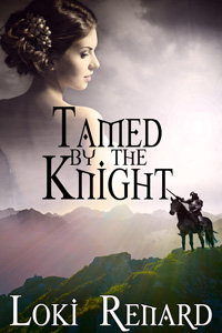 Tamed by the Knight by Loki Renard