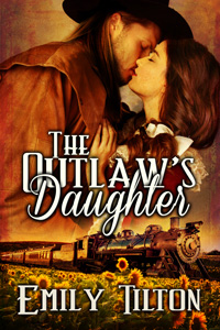 The Outlaw's Daughter by Emily Tilton