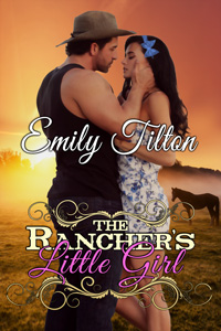 The Rancher's Little Girl by Emily Tilton