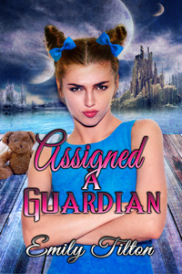Assigned a Guardian by Emily Tilton