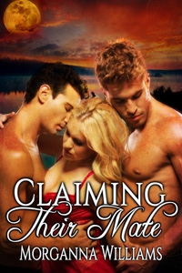 Claiming Their Mate by Morganna Williams