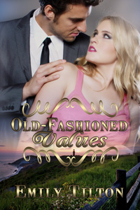 Old-Fashioned Values by Emily Tilton