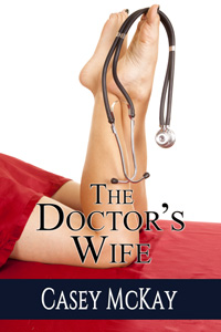 The Doctor's Wife by Casey McKay