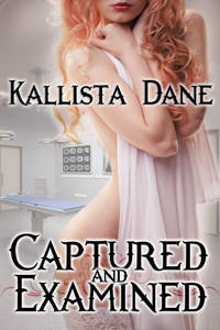 Captured and Examined by Kallista Dane