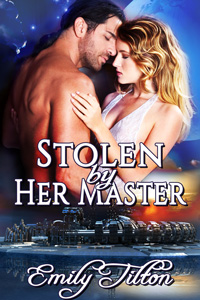 Stolen by Her Master by Emily Tilton