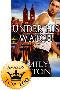 Under His Watch by Emily Tilton