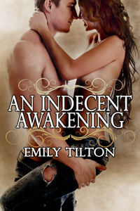 An Indecent Awakening by Emily Tilton