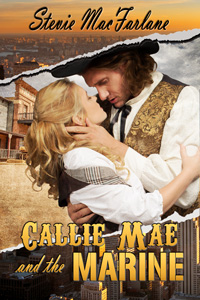 Callie Mae and the Marine by Stevie MacFarlane