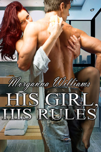His Girl, His Rules by Morganna Williams