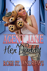 Agent Jane and Her Daddy by Rose St. Andrews