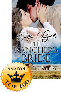 The Rancher's Bride by Dina Chapel