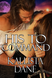 His to Command by Kallista Dane