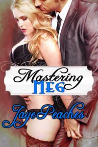 Mastering Meg by Jaye Peaches