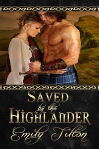 Saved by the Highlander by Emily Tilton