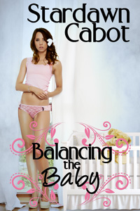 Balancing the Baby by Stardawn Cabot
