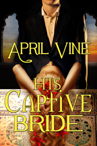 His Captive Bride by April Vine